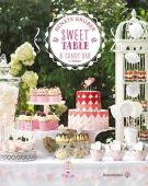 Sweet Table & Candy Bar, Gruber, Renate/Eisenhut & Mayer, Christian Brandstätter, EAN/ISBN-13: 9783850339766