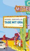 Tage mit Ora, Kumpfmüller, Michael, Verlag Kiepenheuer & Witsch GmbH & Co KG, EAN/ISBN-13: 9783462051049
