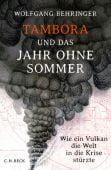 Tambora und das Jahr ohne Sommer, Behringer, Wolfgang, Verlag C. H. BECK oHG, EAN/ISBN-13: 9783406676154
