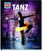 Tanz - Immer im Takt, Paxmann, Christine, Tessloff Medien Vertrieb GmbH & Co. KG, EAN/ISBN-13: 9783788620929