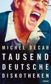Tausend deutsche Diskotheken, Decar, Michel, Ullstein fünf, EAN/ISBN-13: 9783961010172