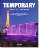 Temporary Architecture Now!/Temporäre Architektur heute!/L'architecture Ephemere d'aujourd'hie!