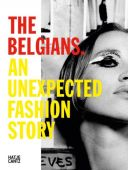 The Belgians - An Unexpected Fashion Story, Bernheim, Nele/Brouns, Jesse/Clincke, Lut et al, EAN/ISBN-13: 9783775740319