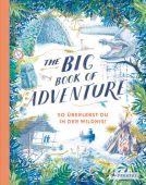 The Big Book of Adventure (dt.), Keen, Teddy, Prestel Verlag, EAN/ISBN-13: 9783791374130