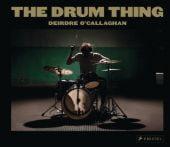 The Drum Thing, O'Callaghan, Deirdre, Prestel Verlag, EAN/ISBN-13: 9783791382692