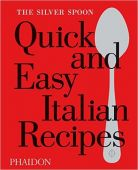 The Silver Spoon: Quick and Easy Italian Recipes, Phaidon, EAN/ISBN-13: 9780714870588