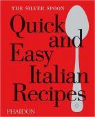 The Silver Spoon: Quick and Easy Italian Recipes, Phaidon, EAN/ISBN-13: 9780714870588