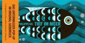 Tief im Meer, UG, Philippe, Prestel Verlag, EAN/ISBN-13: 9783791373362