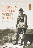 Tiere im Ersten Weltkrieg, Pöppinghege, Rainer, Rotbuch Verlag GmbH, EAN/ISBN-13: 9783867892001