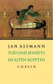 Tod und Jenseits im alten Ägypten, Assmann, Jan, Verlag C. H. BECK oHG, EAN/ISBN-13: 9783406497070