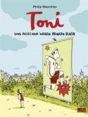 Toni. Und alles nur wegen Renato Flash, Waechter, Philip, Beltz, Julius Verlag, EAN/ISBN-13: 9783407754257