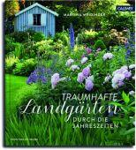 Traumhafte Landgärten durch die Jahreszeiten, Meidinger, Martina, Callwey Verlag, EAN/ISBN-13: 9783766722539
