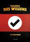 Triumph des Wissens, Hooligans Gegen Satzbau, Verlag Antje Kunstmann GmbH, EAN/ISBN-13: 9783956142680