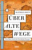 Über alte Wege, Deen, Mathijs, DuMont Buchverlag GmbH & Co. KG, EAN/ISBN-13: 9783832183837