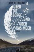 Über die Berge und über das Meer, Reinhardt, Dirk, Gerstenberg Verlag GmbH & Co.KG, EAN/ISBN-13: 9783836956765