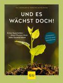 Und es wächst doch!, Hofmann, Till/Matschiess, Torsten, Gräfe und Unzer, EAN/ISBN-13: 9783833865350