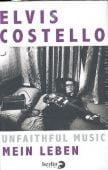 Unfaithful Music - Mein Leben, Costello, Elvis, Berlin Verlag GmbH - Berlin, EAN/ISBN-13: 9783827012265