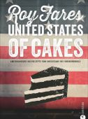 United States of Cakes, Fares, Roy, Christian Verlag, EAN/ISBN-13: 9783862446742