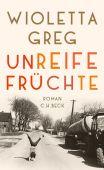 Unreife Früchte, Greg, Wioletta, Verlag C. H. BECK oHG, EAN/ISBN-13: 9783406718830