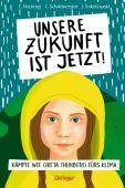 Unsere Zukunft ist jetzt!, Hecking, Claus/Schönberger, Charlotte/Sokolowski, Ilka, EAN/ISBN-13: 9783789114922