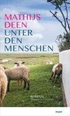 Unter den Menschen, Deen, Mathijs, mareverlag GmbH & Co oHG, EAN/ISBN-13: 9783866482807