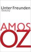 Unter Freunden, Oz, Amos, Suhrkamp, EAN/ISBN-13: 9783518423646