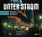 Unter Strom, Edition Braus Berlin GmbH, EAN/ISBN-13: 9783862281879