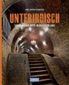 Unterirdisch, Schneider, Hans-Joachim, DuMont Reise Verlag, EAN/ISBN-13: 9783770188864