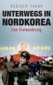 Unterwegs in Nordkorea, Frank, Rüdiger, DVA Deutsche Verlags-Anstalt GmbH, EAN/ISBN-13: 9783421047618