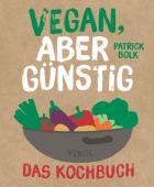 Vegan, aber günstig - Das Kochbuch, Bolck, Patrick, Ventil Verlag, EAN/ISBN-13: 9783955750831