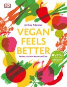 Vegan feels better, Eckmeier, Jérôme, Dorling Kindersley Verlag GmbH, EAN/ISBN-13: 9783831031504