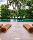 Veggie Hotels, VeggieHotels, teNeues Media GmbH & Co. KG, EAN/ISBN-13: 9783961710454