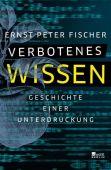 Verbotenes Wissen, Fischer, Ernst Peter, Rowohlt Berlin Verlag, EAN/ISBN-13: 9783737100564