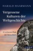Vergessene Kulturen, verlorene Pfade, Haarmann, Harald, Verlag C. H. BECK oHG, EAN/ISBN-13: 9783406734106