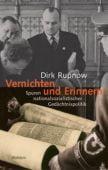 Vernichten und Erinnern, Rupnow, Dirk, Wallstein Verlag, EAN/ISBN-13: 9783892448716