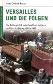 Versailles und die Folgen, Kraus, Hans-Christof, be.bra Verlag GmbH, EAN/ISBN-13: 9783898094047