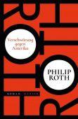 Verschwörung gegen Amerika, Roth, Philip, Carl Hanser Verlag GmbH & Co.KG, EAN/ISBN-13: 9783446262393