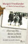 'Versuche, dein Leben zu machen', Friedlander, Margot/Schwerdtfeger, Malin, Rowohlt Berlin Verlag, EAN/ISBN-13: 9783871345876