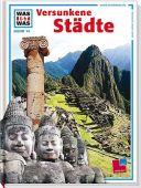 Versunkene Städte, Crummenerl, Rainer/Oettel, Andreas, Tessloff Medien Vertrieb GmbH & Co. KG, EAN/ISBN-13: 9783788602543