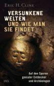 Versunkene Welten und wie man sie findet, Cline, Eric, DVA Deutsche Verlags-Anstalt GmbH, EAN/ISBN-13: 9783421048011