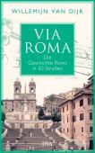 Via Roma, Dijk, Willemijn van, DVA Deutsche Verlags-Anstalt GmbH, EAN/ISBN-13: 9783421047809