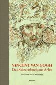 Vincent van Gogh - Das Skizzenbuch aus Arles, Welsh-Ovcharov, Bogomila, Knesebeck Verlag, EAN/ISBN-13: 9783957280350