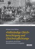 'Vollständige Gleichberechtigung und Gleichverpflichtung', Mihan, Juliane Irma, be.bra Verlag GmbH, EAN/ISBN-13: 9783954100910