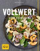 Vollwert vom Feinsten, Kittler, Martina/Hoersch, Julia, Gräfe und Unzer, EAN/ISBN-13: 9783833844706