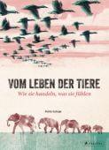 Vom Leben der Tiere. Wie sie handeln, was sie fühlen, Salvaje, Pablo, Prestel Verlag, EAN/ISBN-13: 9783791373096