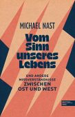 Vom Sinn unseres Lebens, Nast, Michael, Edel Germany GmbH, EAN/ISBN-13: 9783841906847