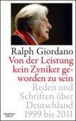 Von der Leistung kein Zyniker geworden zu sein, Giordano, Ralph, EAN/ISBN-13: 9783462044041
