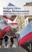 Wahre Meisterwerte, Ullrich, Wolfgang, Wagenbach, Klaus Verlag, EAN/ISBN-13: 9783803136688