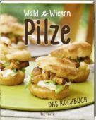Wald & Wiesen Pilze, Tre Torri Verlag GmbH, EAN/ISBN-13: 9783941641556