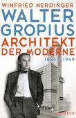 Walter Gropius, Nerdinger, Winfried, Verlag C. H. BECK oHG, EAN/ISBN-13: 9783406741326